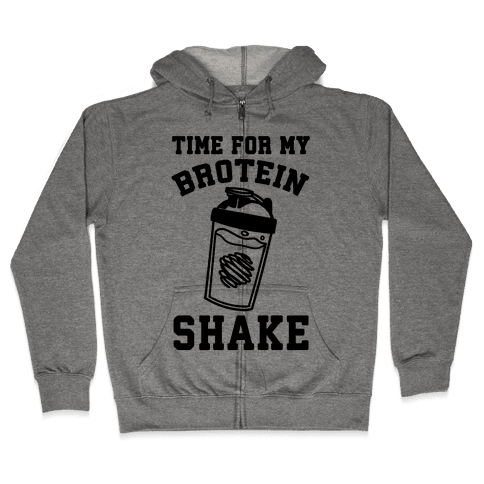 Time For My Brotein Shake Zip Hoodie