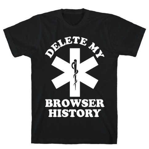 Delete my Browser History T-Shirt