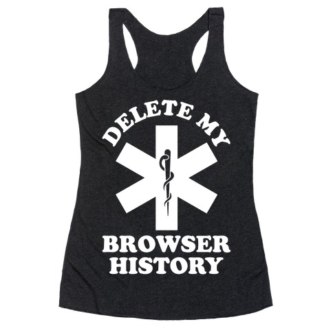 Delete my Browser History Racerback Tank Top