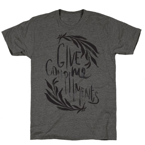 Give Me Compliments T-Shirt