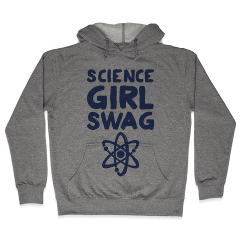 Science Girl Swag Hooded Sweatshirt
