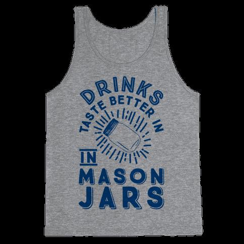 Drinks Taste Better In Mason Jars Tank Top