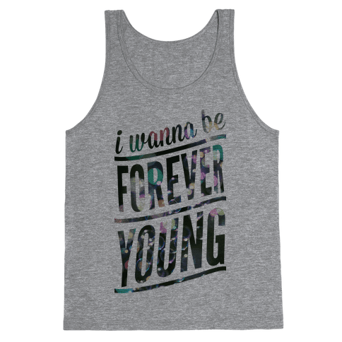I Wanna Be Forever Young Tank Top