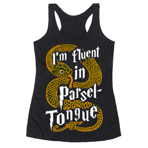 I'm Fluent in Parseltongue Racerback Tank Top