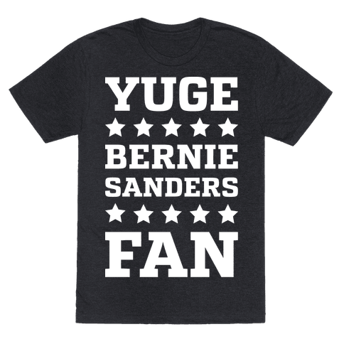 Yuge Bernie Sanders Fan
