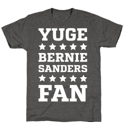 Yuge Bernie Sanders Fan T-Shirt