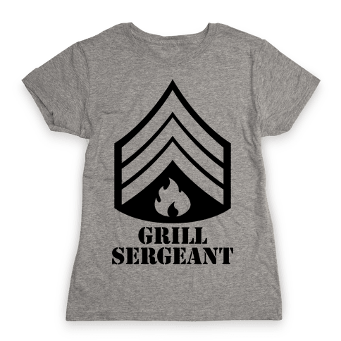 Grill Sergeant Womens T-Shirt