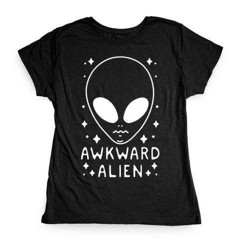 Awkward Alien Womens T-Shirt