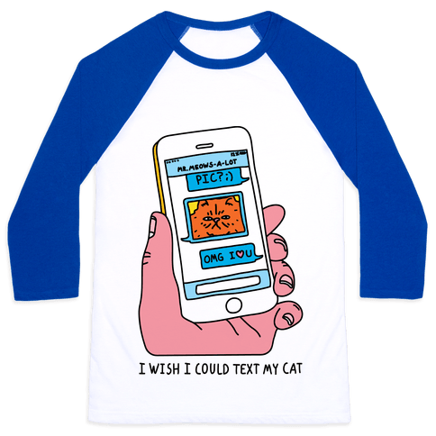 I Wish I Could Text My Cat Baseball Tee
