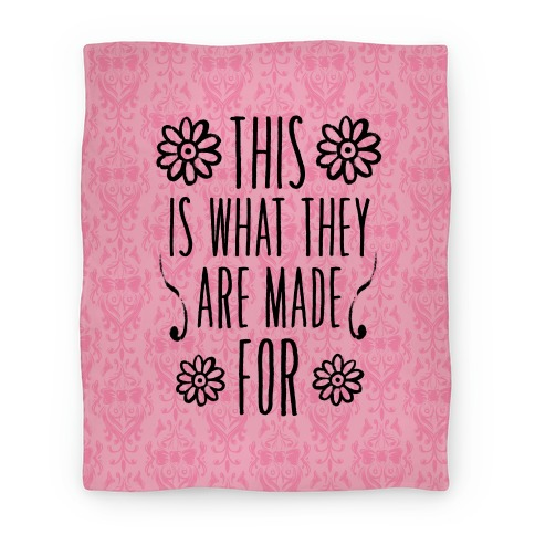 This is What They are Made For. (Breastfeeding) Blanket