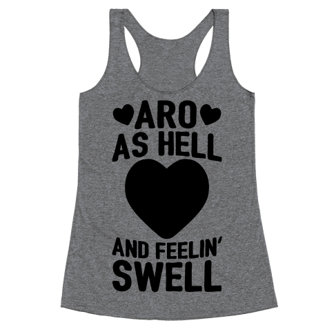 Aro As Hell And Feelin' Swell Racerback Tank Top