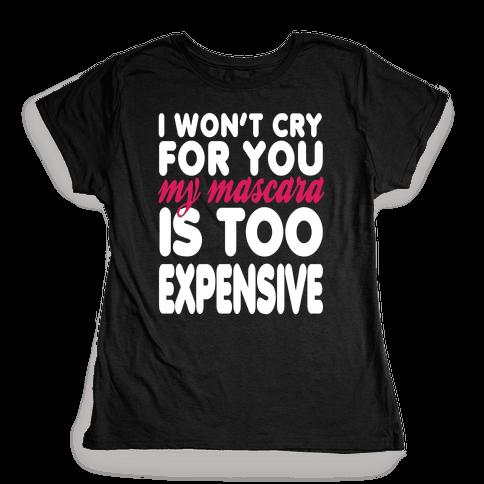I Won't Cry Womens T-Shirt