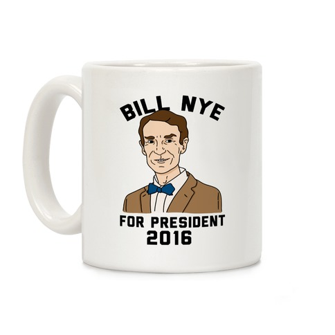 Bill Nye For President Coffee Mug