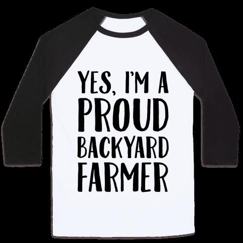 Yes I'm A Proud Backyard Farmer Baseball Tee