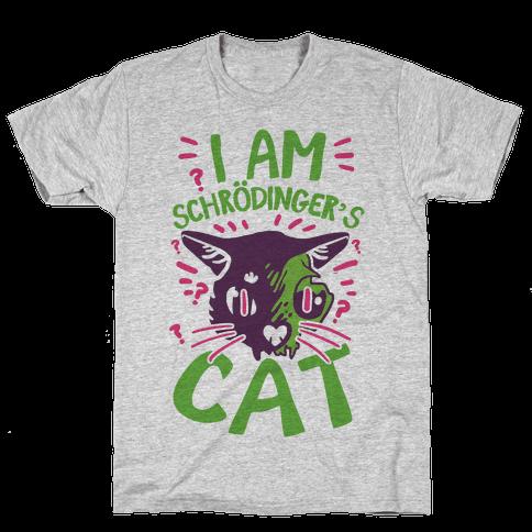 I Am Schrodinger's Cat Mens T-Shirt