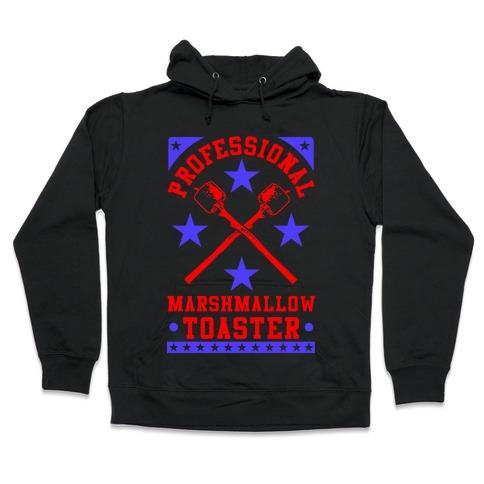 Professional Marshmallow Toaster Hooded Sweatshirt