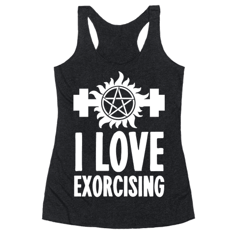 I Love Exorcising Racerback Tank Top
