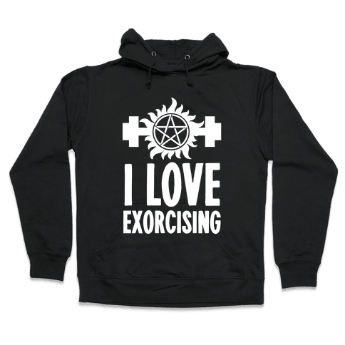 I Love Exorcising Hooded Sweatshirt