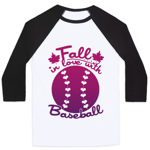 Fall In Love With Baseball Baseball Tee