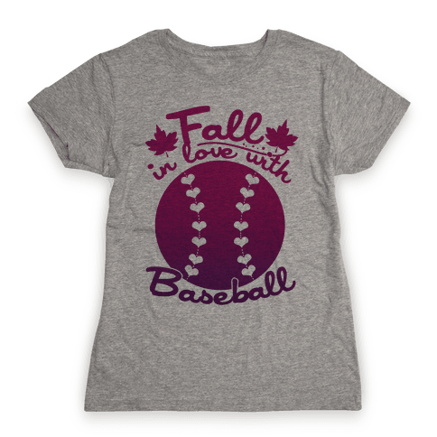 Fall In Love With Baseball Womens T-Shirt