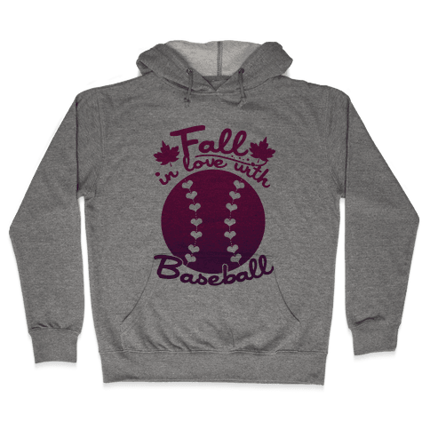 Fall In Love With Baseball Hooded Sweatshirt