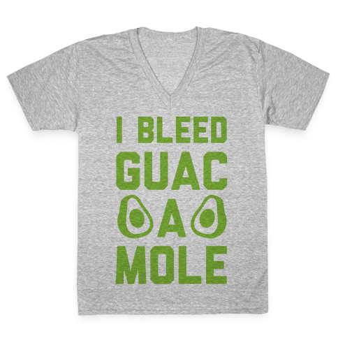 I Bleed Guacamole V-Neck Tee Shirt