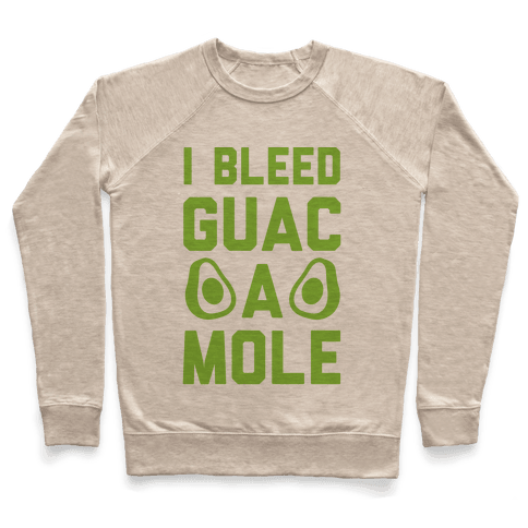 I Bleed Guacamole Pullover