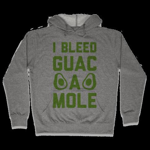 I Bleed Guacamole Hooded Sweatshirt