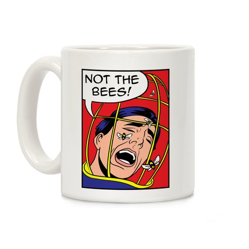 Not The Bees! Coffee Mug