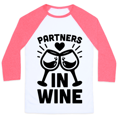 Partners In Wine Baseball Tee