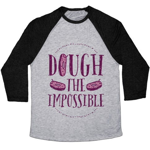Dough The Impossible Baseball Tee
