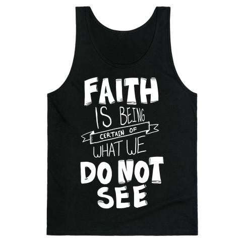 Faith is Being Certain... Tank Top