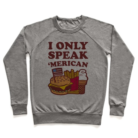 I Only Speak 'Merican Pullover
