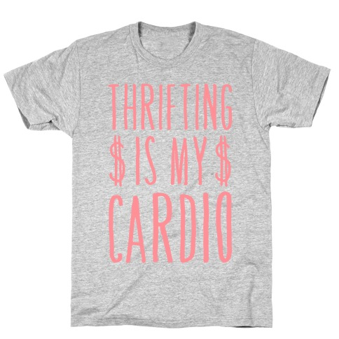 Thrifting Is My Cardio T-Shirt