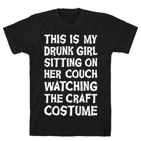 Drunk Girl Sitting On Her Couch Watching The Craft Costume Mens T-Shirt