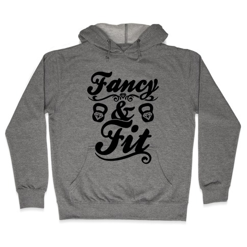 Fancy And Fit Hooded Sweatshirt