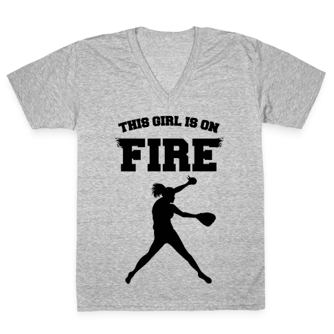This Girl Is On Fire V-Neck Tee Shirt