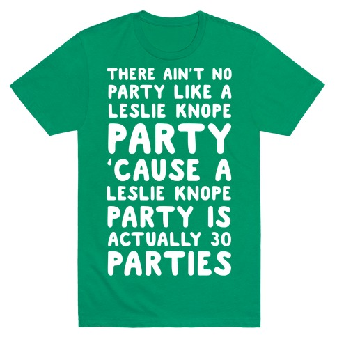 There Ain't No Party Like a Leslie Knope Party T-Shirt
