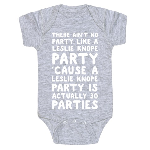 There Ain't No Party Like a Leslie Knope Party Baby Onesy