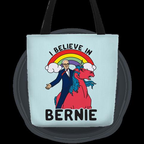 I Believe in Bernie Tote
