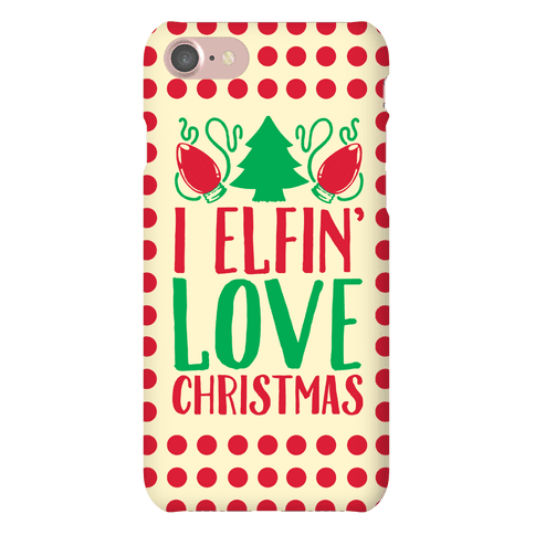 I Elfin' Love Christmas  Phone Case