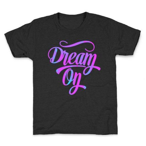 Dream On Kids T-Shirt