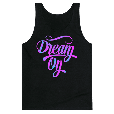 Dream On Tank Top