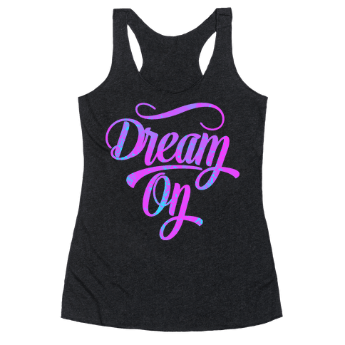 Dream On Racerback Tank Top