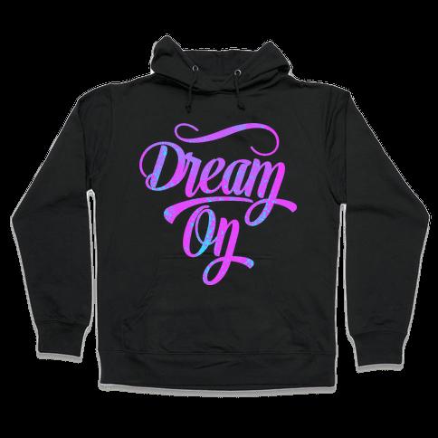 Dream On Hooded Sweatshirt