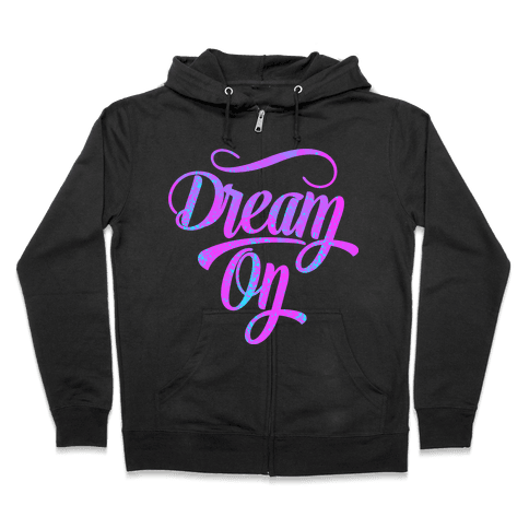 Dream On Zip Hoodie