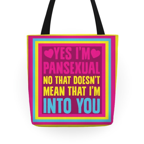 Yes I'm Pansexual Tote