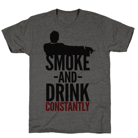 Smoke And Drink Constantly