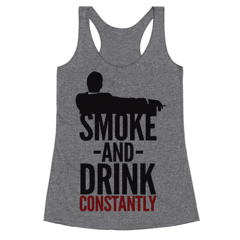 Smoke And Drink Constantly Racerback Tank Top