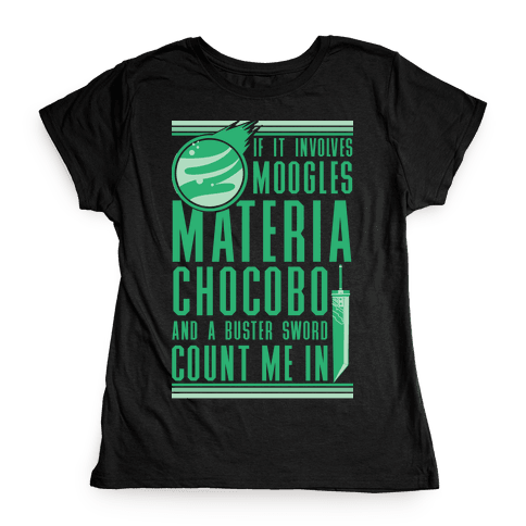 If It Involves Moogles Materia or Chocobo Womens T-Shirt